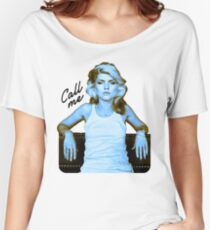 """Blondie """"Call Me"""" Women's Relaxed Fit T-Shirt"""