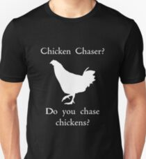 Chicken Chaser 2 Unisex T-Shirt