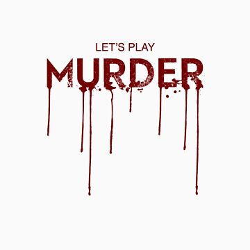 Let's Play Murder by ChasingTheWind