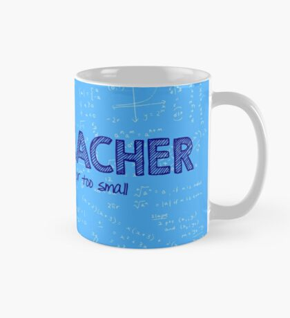 Math Teacher (no problem too big or too small) - blue Mug