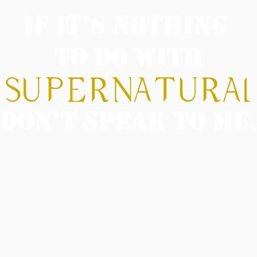 Nothing To Do With Supernatural by rachloujones