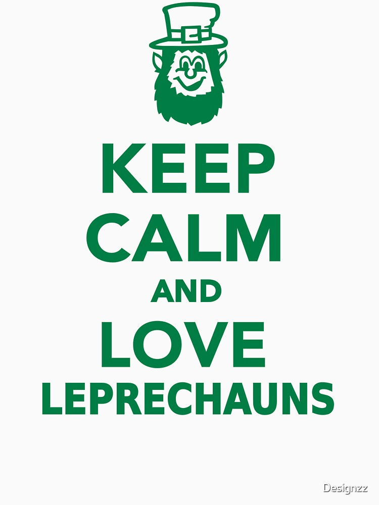 Keep calm and love Leprechauns  by Designzz