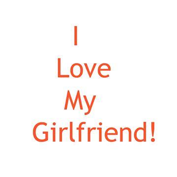 i love my girlfriend by LindseyMey