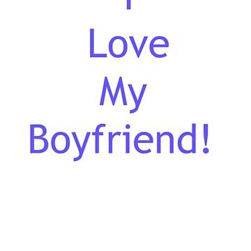 i love my boyfriend by LindseyMey