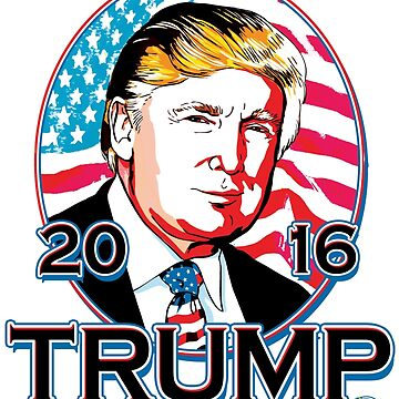 Trump For President 2016 by PoliticalCircus