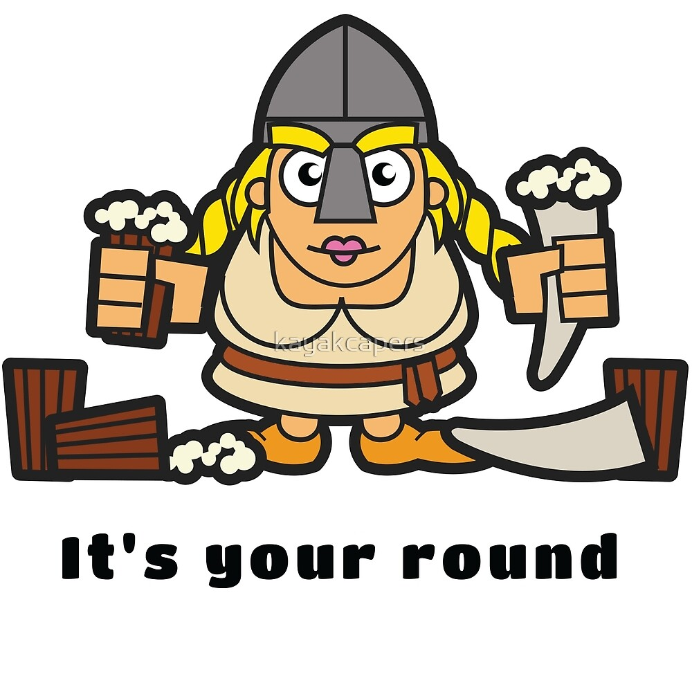 Viking - It's your round by kayakcapers