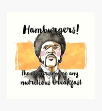 Pulp fiction - Jules Winnfield - Hamburgers! the cornerstone of any nutritious breakfast Art Print