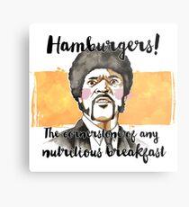 Pulp fiction - Jules Winnfield - Hamburgers! the cornerstone of any nutritious breakfast Metal Print