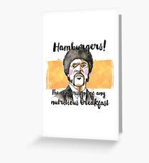 Pulp fiction - Jules Winnfield - Hamburgers! the cornerstone of any nutritious breakfast Greeting Card