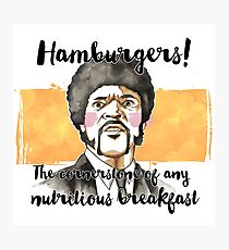 Pulp fiction - Jules Winnfield - Hamburgers! the cornerstone of any nutritious breakfast Photographic Print