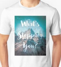 What's Stopping You? Unisex T-Shirt