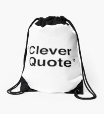 """Clever Quote"" Drawstring Bag"