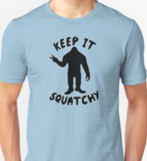Keep it Squatchy  Unisex T-Shirt