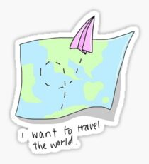 i want to travel the world Sticker