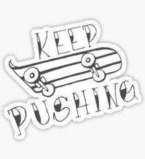 Keep Pushing - Skateboard Sticker