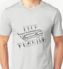 Keep Pushing - Skateboard T-Shirt