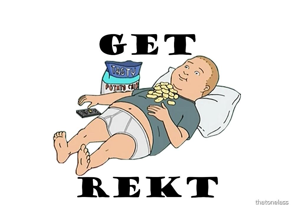 Get Rekt by thatonelass