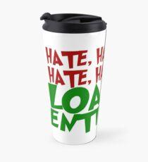 LOATHE ENTIRELY! Travel Mug