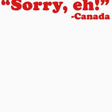 """""""Sorry, eh!"""" by cjohn4043"""