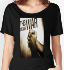 This Means War! Women's Relaxed Fit T-Shirt