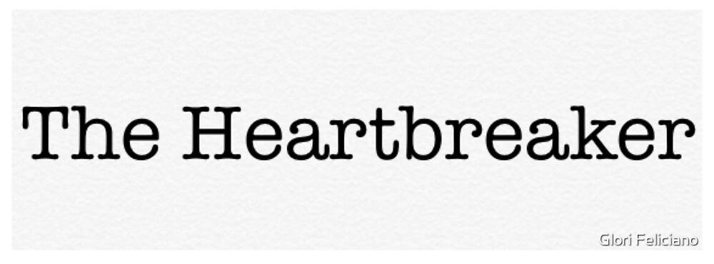The Heartbreaker by Glori Feliciano
