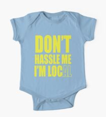 Don't hassle me I'm local shirt Short Sleeve Baby One-Piece
