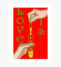 LOVE IS....(18) Art Print