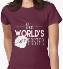 The World's Yer Erster Women's Fitted T-Shirt