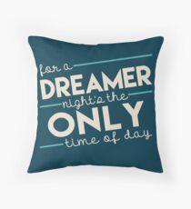 For a Dreamer Throw Pillow