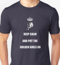 Keep Calm and Put the Golden Girls On T-Shirt