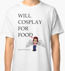 WILL COSPLAY FOR FOOD Classic T-Shirt