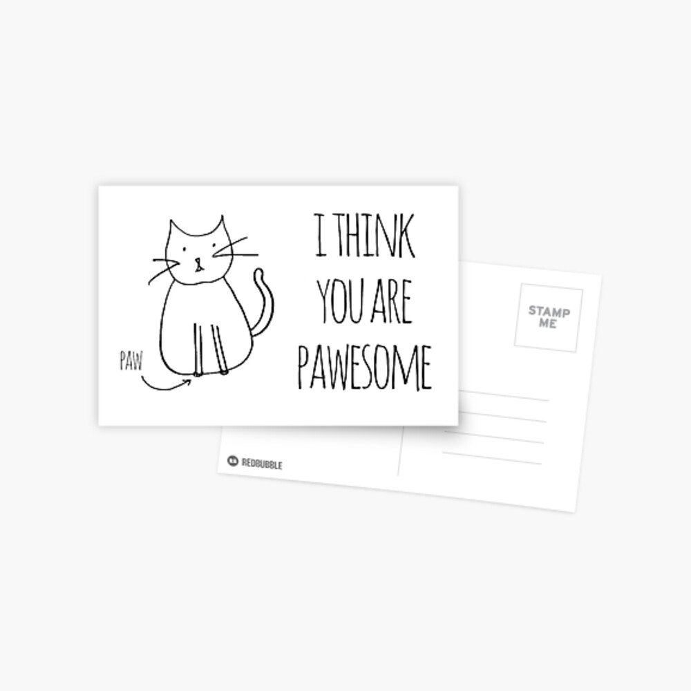 I Think You Are Pawesome Postcard