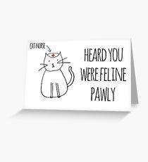 Heard You Were Feline Pawly Greeting Card