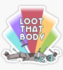 Loot That Body  Sticker