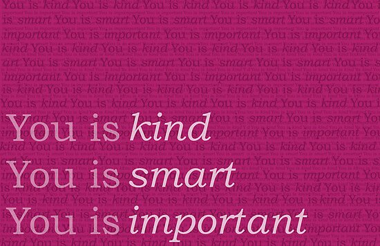 You Is Kind You Is Smart You Is Important The Help Posters By