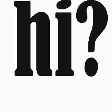 hi? by DISCOBOY