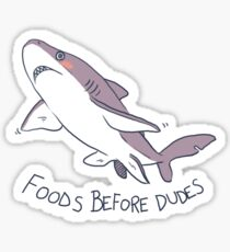 Foods Before Dudes Sticker