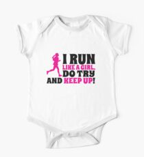 I run like a girl. Do try and KEEP UP! One Piece - Short Sleeve