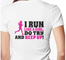 I run like a girl. Do try and KEEP UP! Womens Fitted T-Shirt