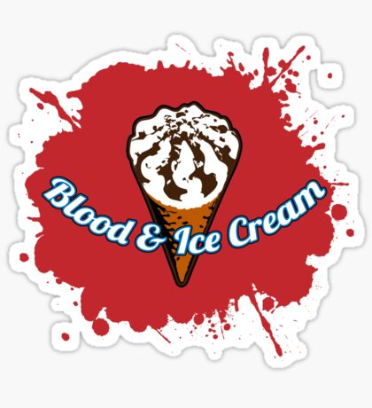 Blood & Ice Cream Sticker