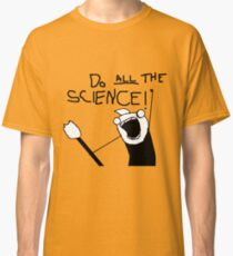 Do All The Science Classic T-Shirt