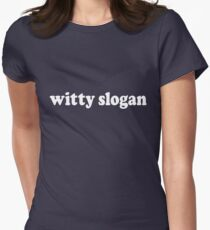 Witty Slogan Women's Fitted T-Shirt
