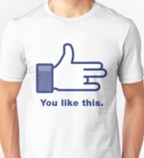 You Like This Unisex T-Shirt