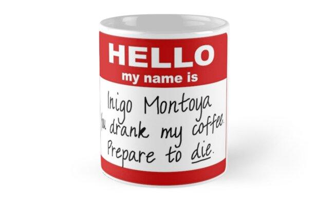 Hello My Name is Inigo Montoya by PaseoArt