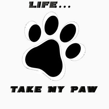 Don't Take My Life... Take My paw by Mcflytrek