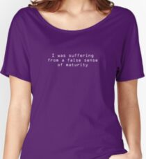 Suffering from a false sense of maturity (White) Women's Relaxed Fit T-Shirt