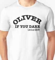 OLIVER IF YOU DARE Unisex T-Shirt