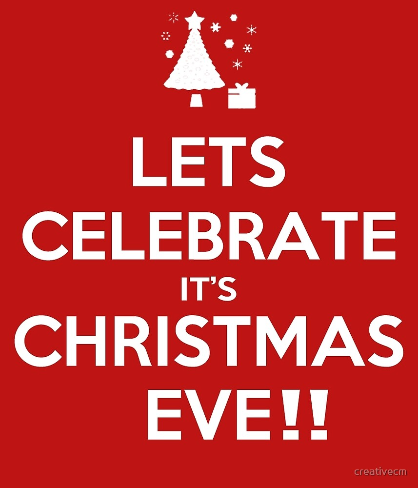 Lets Celebrate it's christmas eve!! by creativecm