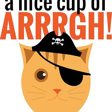 A Nice Cup of Arrrgh! by copyme