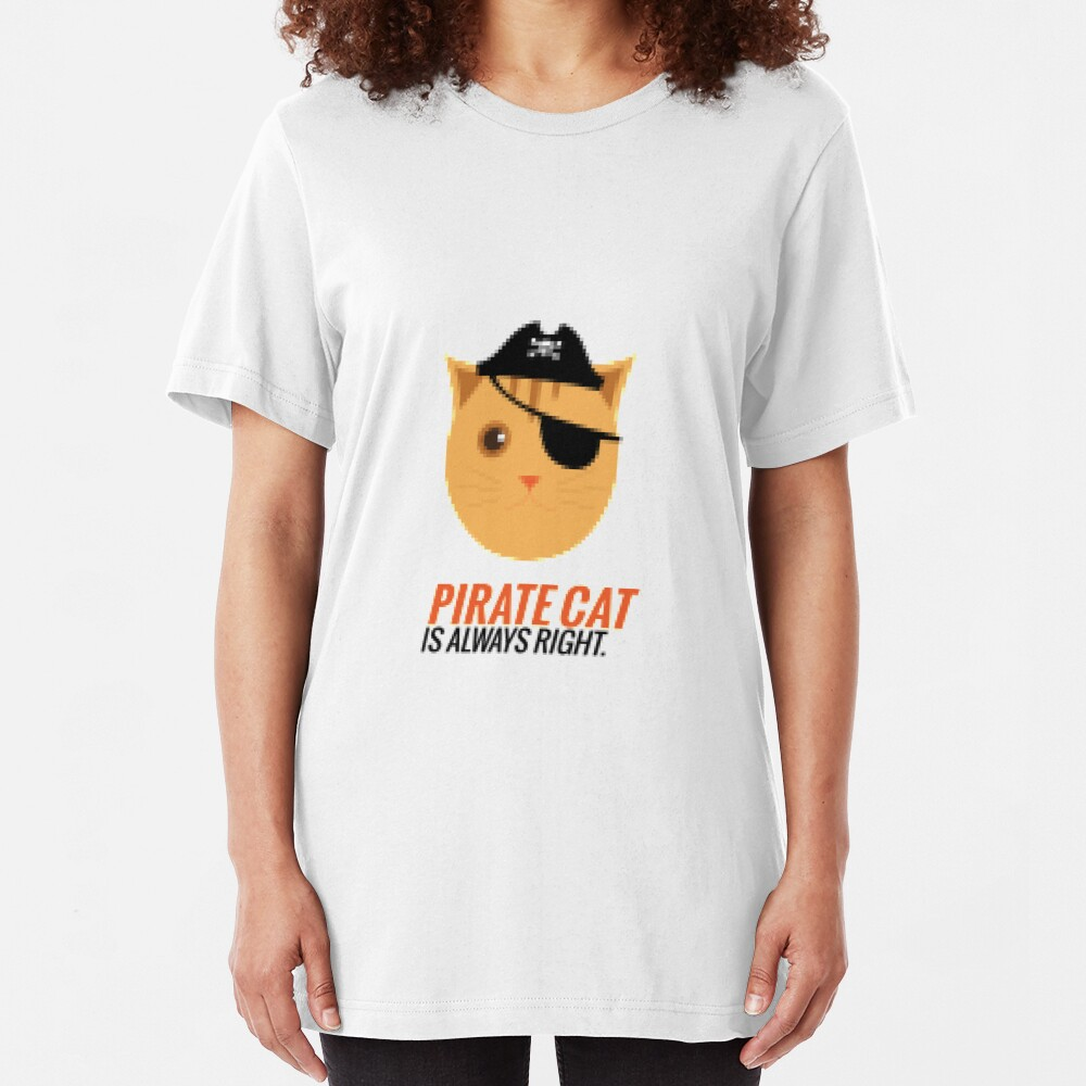 Pirate Cat is Always Right Slim Fit T-Shirt